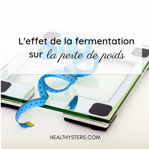 fermentation et perte de poids