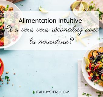 Alimentation intuitive: Et si vous vous réconciliez avec la nourriture?
